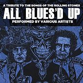 All Blues'd Up: Songs of the Rolling Stones by Various Artists