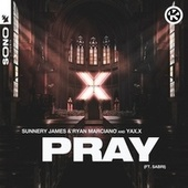 PRAY von Sunnery James & Ryan Marciano