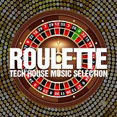 Roulette (Tech House Music Selection) de Various Artists