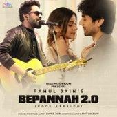 Bepannah 2.O (Rock Version) by Rahul Jain