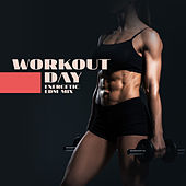 Workout Day: Energetic EDM Mix by Various Artists