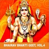 Bhairav Bhakti Geet, Vol. 4 by Various Artists