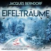 Eifel-Träume - Kriminalroman aus der Eifel von Jacques Berndorf