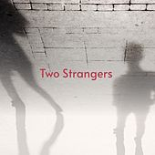 Two Strangers by Ace Cannon, Miklós Rózsa, Bonnie Guitar, The Marketts, Bert Kaempfert, Peggy Lee, Sergio Mendes, Bobby Vee, Gene Summers, Ernie K Doe, Dan Penn, Christopher West, Billy Vaughn, Gracie Fields, The Charts