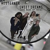 Sweet Dreams (Are Made of This) von The Westerner
