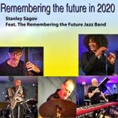 Remembering the Future in 2020 (Live) de Stanley Sagov