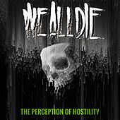 The Perception of Hostility by We All Die (Laughing)