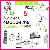 The Italian Song - Succeci della Canzone Italiana 1942 - 1943, Volume 6 by Various Artists