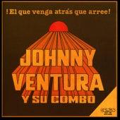 El Que Venga Atrás Que Arree by Johnny Ventura