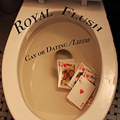 Gay or Dating/Lizzie de Royal Flush