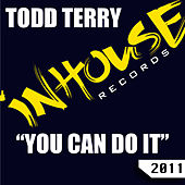 You Can Do It by Todd Terry