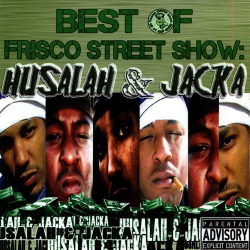 Best of Frisco Street Show: Husalah & Jacka by Husalah