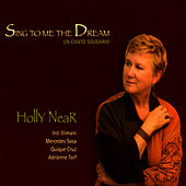 Sing To Me The Dream: Un Canto Solidario by Holly Near