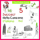 The Italian Song - Succeci Della Canzone Italiana 1942, Volume 5 by Various Artists