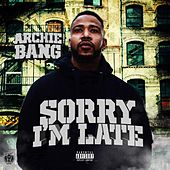 Sorry I'm Late - EP by Archie Bang