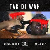 Tak Di Wah (feat. Alley Boy) von Eldorado Red