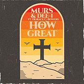 How Great (feat. Horace C. Bowers) von Murs