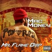 Mr. Flame Drip by Mac Money