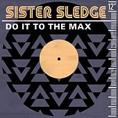 Do It to the Max de Sister Sledge