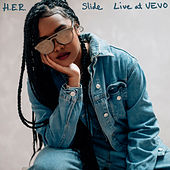 Slide (Live At VEVO) by H.E.R.
