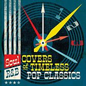 Soul/R&B Covers of Timeless Pop Classics by Various Artists