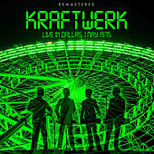 Live in Dallas, Vol. 1 (May 1975) [Remastered] von Kraftwerk