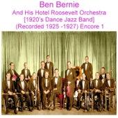 Ben Bernie and His Hotel Roosevelt Orchestra (1920's Dance Jazz Band) [Recorded 1925 - 1927] [Encore 1] de Ben Bernie