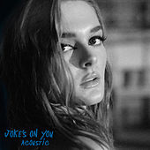 Joke's On You (Acoustic) by Charlotte Lawrence
