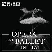 Opera and Ballet in Film by Various Artists