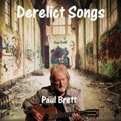 Derelict Songs by Paul Brett