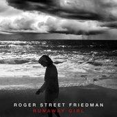 Runaway Girl by Roger Street Friedman