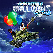 Balloons (feat. Tank) by Conor Matthews