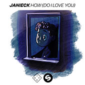 How (Do I Love You) von Janieck