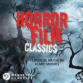 Horror Film Classics: Classical Music in Scary Movies by Various Artists