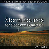 Storm Sounds for Sleep and Relaxation Volume 1 de Tmsoft's White Noise Sleep Sounds