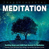Transcendental Meditation: Soothing Music and ASMR Rain Sounds For Meditation, Relaxation, Focus, Mindfulness, Spa, Massage, Yoga and Sleep With Nature Sounds de Kundalini: Yoga, Meditation, Relaxation