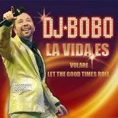 La Vida Es de DJ Bobo