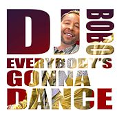 Everybody's Gonna Dance von DJ Bobo