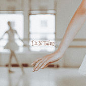 I'll Be There by Young Culture