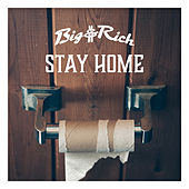 Stay Home by Big & Rich