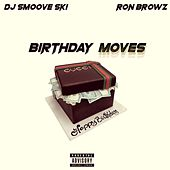 Birthday Moves (feat. Ron Browz) by DJ Smoove Ski