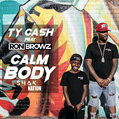 Calm Body (feat. Ron Browz) by Tycash
