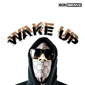Wake Up by Ron Browz