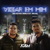 Viciar em mim (feat. Analaga) (Ao vivo) de João Gustavo e Murilo