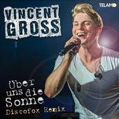 Über uns die Sonne (Discofox Remix) von Vincent Gross