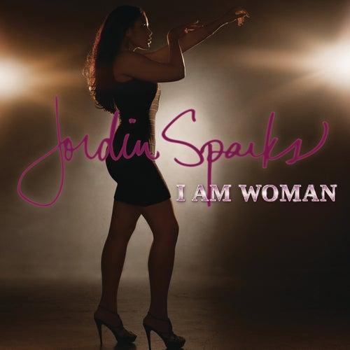 I Am Woman by Jordin Sparks
