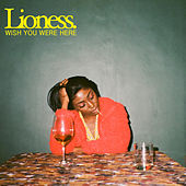 Wish You Were Here by Lioness