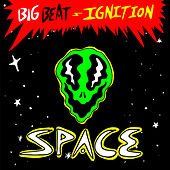 Big Beat Ignition: Space by Various Artists