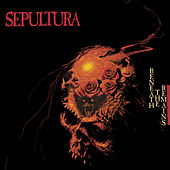 Beneath The Remains (Deluxe Edition) de Sepultura
