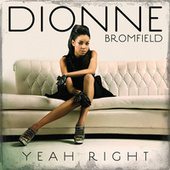 Yeah Right by Dionne Bromfield